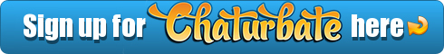 Signup for Chaturbate